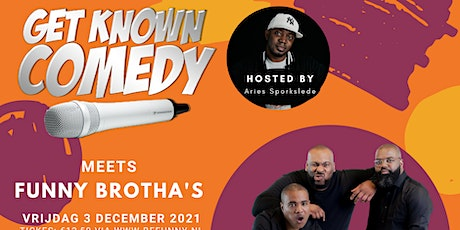 Get Known Comedy| FUNNY BROTHA'S TAKEOVER tickets