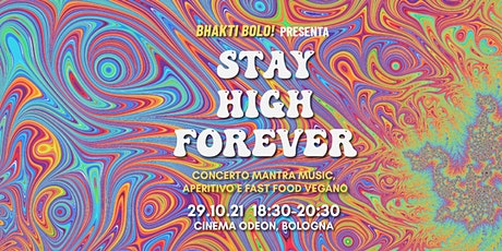 STAY_HIGH_FOREVER biglietti