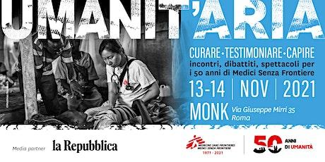 UMANIT'ARIA - Incontri, dibattiti, spettacoli per i 50 anni di MSF biglietti