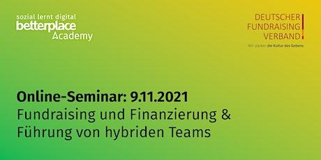 Online-Seminar: Fundraising und Finanzierung & Führung von hybriden Teams Tickets