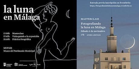 Fotografiando LA LUNA EN MÁLAGA  (Masterclass teórica y práctica) entradas