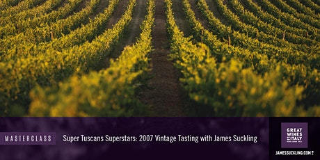Great Wines of Italy Masterclass: Super Tuscans 2007 Vintage Tasting tickets