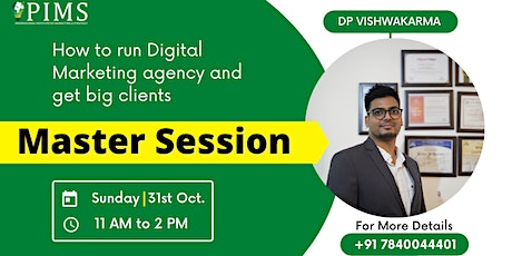 Master Session On How to Run Digital Marketing Agency and Get Big Clients tickets