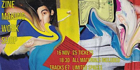 Zine-Making Workshop @Tracks, Forest Gate E7 tickets