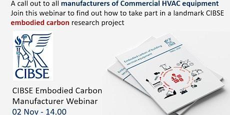CIBSE Embodied Carbon - Manufacturer Webinar tickets