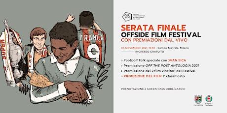 SERATA FINALE con Premiazioni - Offside Film Festival 2021 biglietti