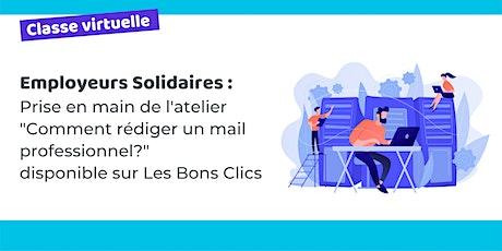 """Employeurs solidaires : prise en main de l'atelier """"Rédiger un mail pro"""" billets"""