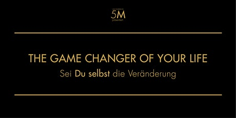 Game Changer of Your Life - 5Musketiere Tickets