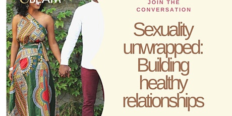 Sexuality unwrapped: Building healthy relationships tickets