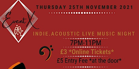 Event X presents: Indie, acoustic live music night tickets