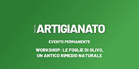 WORKSHOP: Le foglie di olivo, un antico rimedio naturale biglietti