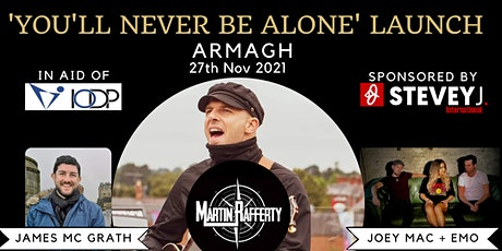 'You'll Never Be Alone' Launch Party - Armagh tickets