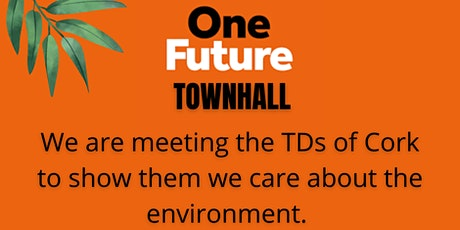 TownHall Meeting with your Cork City TDs - Faster, Fairer Climate Change tickets
