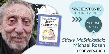 Sticky McStickstick: Michael Rosen in conversation tickets