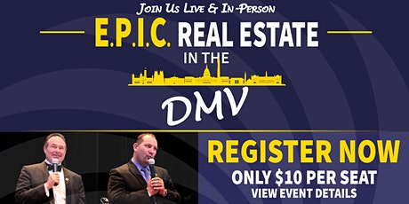 EPIC Real Estate  Workshop LIVE-IN PERSON DMV tickets