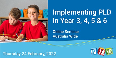 Implementing PLD in Year 3 to 6  - February 2022 (Online Seminar) tickets