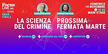 Gran finale di Focus Live con Adrian Fartade, Gianluigi Nuzzi e molti altri biglietti