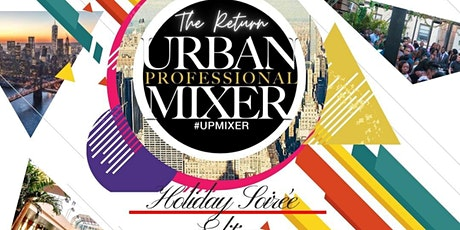 """Urban Professionals Mixer – The 6th Annual """"Holiday Soirée with a Purpose"""" tickets"""