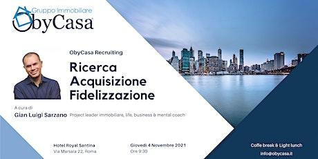 ObyCasa Recruiting: Ricerca, Acquisizione, Fidelizzazione biglietti