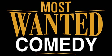 Most Wanted Comedy Tickets