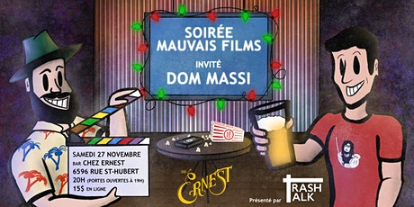 Soirée Mauvais Film (avec Dom Massi) présenté par Trash Talk billets