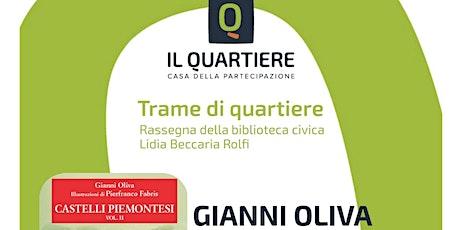 Trame di quartiere presentazione  libro Gianni Oliva: Castelli Piemontesi biglietti