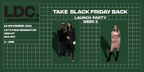 Lone Design Club London Second Week Launch Party   Take Black Friday Back tickets