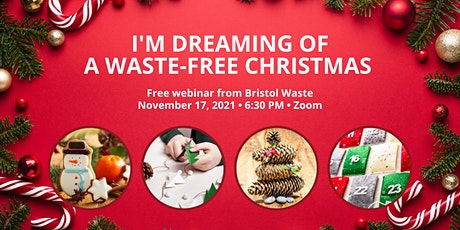 I'm dreaming of a waste free Christmas! FESTIVE SPECIAL tickets