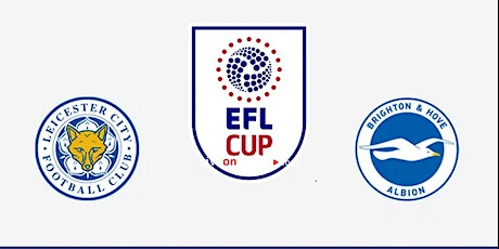 ONLINE-StrEams@!.BRIGHTON v LEICESTER CITY LIVE ON EFL CUP 27 OCT 2021 tickets