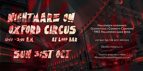 NIGHTMARE ON OXFORD CIRCUS HALLOWEEN PARTY @ THE LOOP /  £2.75 DRINK DEALS tickets