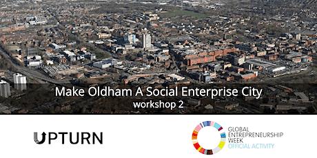 OSEN: Make Oldham a Social Enterprise City - Workshop 2 tickets