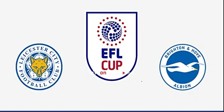 StREAMS@>! (LIVE)-BRIGHTON v LEICESTER CITY LIVE ON EFL CUP 27 OCT 2021 tickets