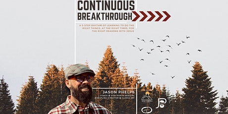 Continuous Breakthrough - Stay Forth Designs tickets