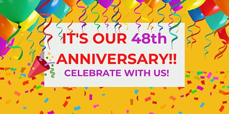 OUR 48th ANNIVERSARY CELEBRATION! tickets