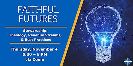 Faithful Futures Stewardship: Theology, Revenue Streams, & Best Practices tickets