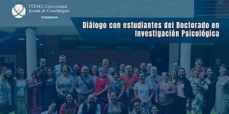 Diálogo con estudiantes del Doctorado en Investigación Psicologica boletos