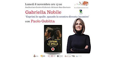 """Gabriella Nobile """"Coprimi le spalle"""" con Paolo Gubitta biglietti"""