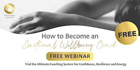 Intro to Becoming an Emotional Wellbeing Coach: FREE Webinar tickets