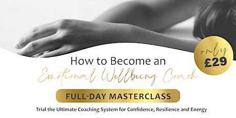 Become an Emotional Wellbeing Coach: One-day Masterclass tickets