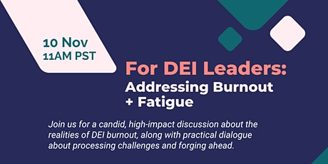 Addressing Burnout + Fatigue for DEI Leaders tickets