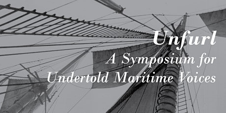 Unfurl:  A Virtual Symposium for Undertold Maritime Voices tickets