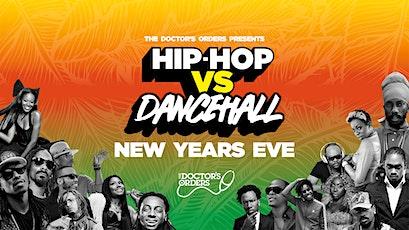 Hip-Hop vs Dancehall - NYE tickets