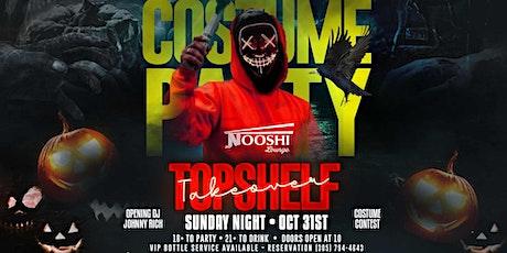 Sunday Oct 31 - Costume Party  - DJ M Dot - Nooshi Lounge Topshelf Takeover tickets