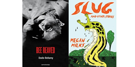 Dodie Bellamy and Megan Milks: Bee Reavedand Slug and Other Stories tickets