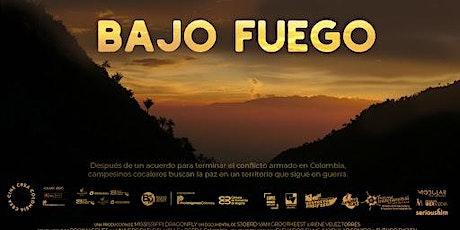 Virtual Film Screening: Bajo Fuego tickets