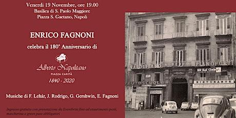 ENRICO FAGNONI celebra il180° Anniversario di ALBERTO NAPOLITANO PIANOFORTI biglietti
