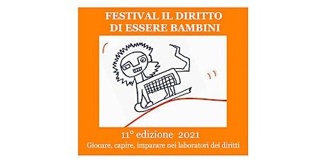 Festival Il Diritto di Essere Bambini  12-13-20 Novembre 2021 biglietti