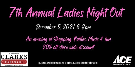 Clarks Ace Hardware 7th Annual Ladies Night Out tickets