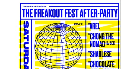 FREAKOUT FEST AFTER PARTY - feat. Arel, Chong The Nomad, Sharlese + more tickets