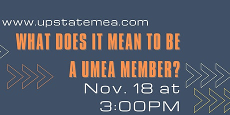 What Does it Mean to Be a UMEA  Member? tickets